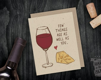Wine & Cheese Birthday Card; Wine Lover, Greeting Card, Friendship, Wine Saying, Birthday Saying, Red Wine, Aging Joke, Wine Pairing