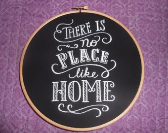 "Blackboard, Chalkboard style embroidered hoop art in an 8"" wooden hoop. There is no place like home."