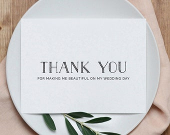Thank you for Making Me Beautiful Wedding Card, Thank You Card for Wedding Hair Stylist/Makeup Artist, Wedding Thank You Cards, K5