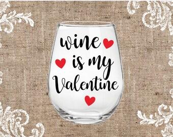 Valentines Wine Glass - Wine Is my Valentine - Single - Wine-o