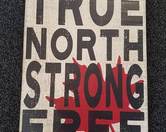 True North Strong Free Wooden Sign Rustic Canada Sign Rustic Wooden Sign Celebrate Canada 150 Country Chic Decor Cottage Sign