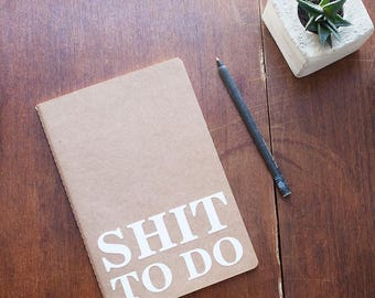 "Notebook ""Shit To do"", Kraft paper Matt White printed, contents blank"