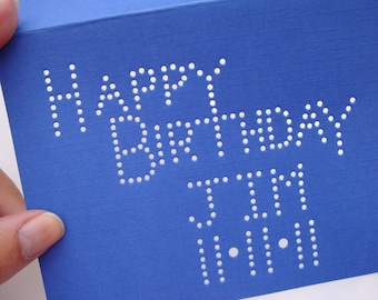 Happy Birthday with Name and Date - Your Choice of Color - Hand-hammered DDOTS - Custom Personalized Birthday Greeting