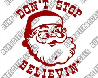 Don't Stop Believing Santa Claus Vinyl Sticker Decal