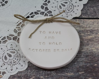 Ring bearer pillow alternative, To have and to hold Wedding ring bearer Ring dish Wedding Ring pillow Ceramic ring holder