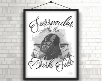 Surrender - Darth Vader- Star Wars - Digital Print - Instant Download 8x10 & 11x14