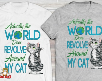 WORLD REVOLVES around My Cat.  Funny Tiger Cat Tshirt, Cat Lover Tshirt. Cat Lady Tee.  Cat Gift.