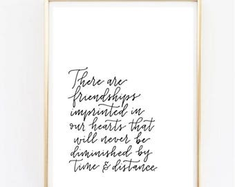 Friendship quote | There are friendships imprinted in our hearts, never be diminished by time and distance | Long distance friendship