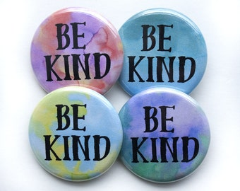 Be Kind Buttons – Be Kind Pins – 1.25 inch Button – Motivational Buttons – Inspirational Gifts – Be Kind to One Another – Kindness Matters