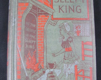 The Sleepy King // Rare 1900 Hardback // Vintage Children's Book