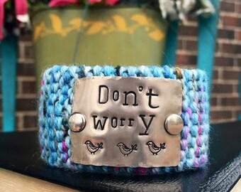 Colorful Knit Cuff Bracelet, Inspirational Hand Stamped Bracelet, Blue Bird Cuff Bracelet, Don't Worry Bracelet
