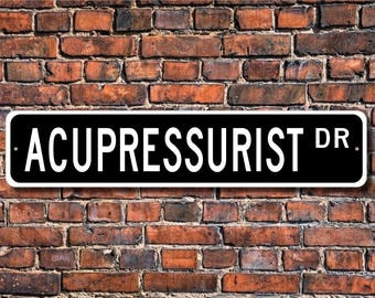 Acupressurist Gift, Acupressurist Decor, Acupressurist Sign, Gift for Acupressurist, Custom Street Sign, Quality Metal Sign,
