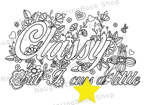 Classy But I Cuss A Little Swear Words Printable Coloring