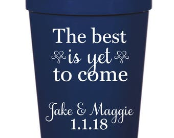The Best is Yet to Come, Wedding Favor- 16 oz. Reusable Plastic Stadium Cup- Minimum Purchase of 12 Cups!