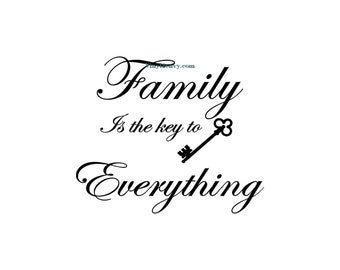 Family Is The Key To Everything - Wall Decal - Vinyl Wall Decals, Wall Decor, Signage, Wall Quotes, Family Wall Decal, Family Decal