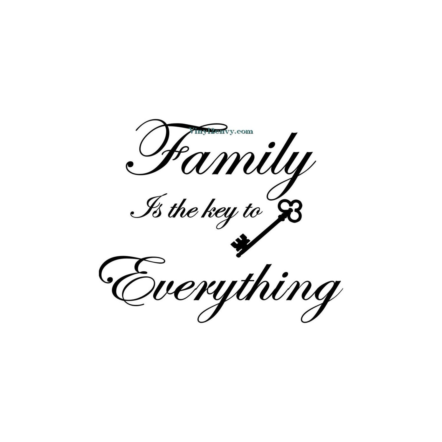 Quotes About Family Family Is The Key To Everything Wall Decal Vinyl Wall