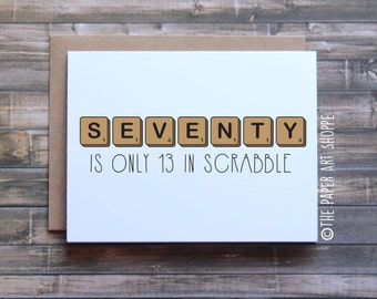 70th birthday card, funny birthday card, seventy is only 13 in scrabble, card for senior, card from son, card from daughter, Scrabble