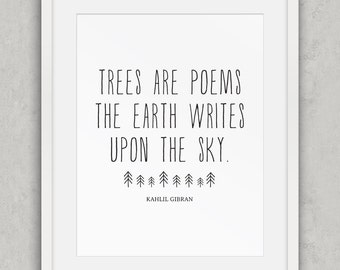 Trees are Poems quote printable, Kahlil Gibran poetry art, Nature quote art, Black and White, Inspirational quote wall art, Printable Art