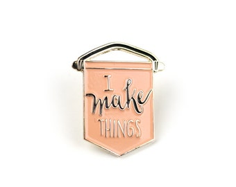 I make things - Enamel pin in coral, lapel pin, banner