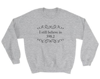 Believe in Fairy Tales sweatshirt 398.2