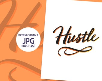 Hustle 8x10 Downloadable Digital Print