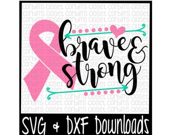 Cancer Awareness SVG * Brave and Strong Cancer Ribbon Cut File - SVG & DXF Files - Silhouette Cameo/Cricut