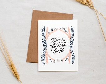 Above All Else - Greeting Card