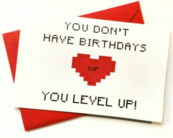Printable You Dont Have Birthdays Level Up Gamer Birthday Card