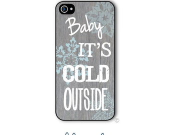Personalized iPhone Case Custom Monogram Case iPhone 4 5 5s 5c 6 6s 6 Plus, Samsung Galaxy S4 S5 S6 Baby It's Cold Outside Snowflakes