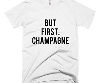 """RESERVED: 6 Crewneck Shirts """"But First CHAMPAGNE"""" T-Shirt - Bridal Party Getting Ready Outfit Printing Front and Back"""