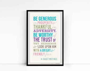 """Inspirational Print of BAHA'I Quote """"Be Generous in Prosperity and Thankful in Adversity"""" from the Bahá'í Writings"""