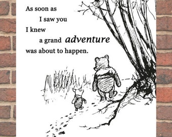 "Winnie the Pooh Black and White classic illustrations, ""As soon as I saw you I knew a grand adventure was about to happen."""