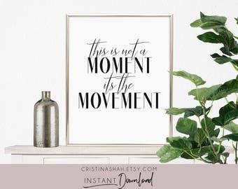 Hamilton Quote, Hamilton Art Print, Hamilton Musical, Hamilton Wall Decor, Hamilton Wall Art, This is Not a Moment Its the Movement