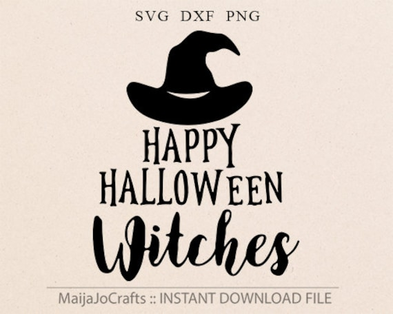 Awesome Items Similar To Happy Halloween Witches SVG DXF Cut File Silhouette  Halloween Svg Dxf Fall Saying Quote Funny Cricut Downloads Tshirt Svg  Cricut Files On ...