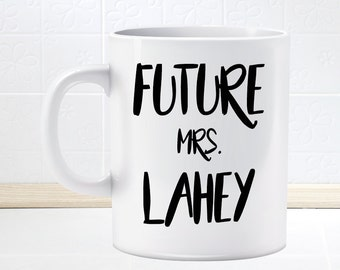 Teen Wolf Future Mrs. Lahey Mug, fan mug, Gift for Her, Isaac Lahey