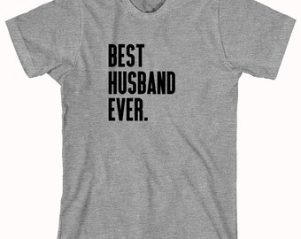 Best Husband Ever Shirt - married, newly wed shirt gift - ID: 362