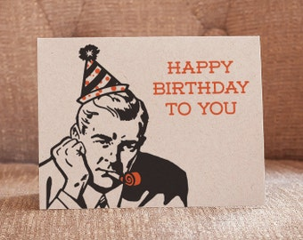 Happy Birthday To You Letterpress Card - Cranky Man