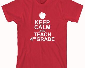 Keep Calm And Teach 4th Grade Shirt - Teacher Gift Idea, educator, Christmas, teacher assistant - ID: 479
