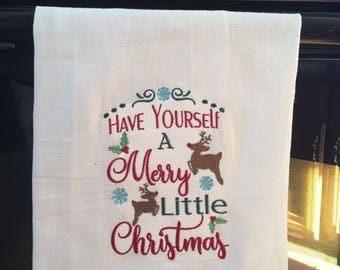Have yourself a Merry little Christmas embroidered flour sack towel