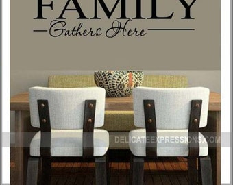 Family gathers here wall decal kitchen wall decal dining room decal family decal home decor kitchen decor dining room decor