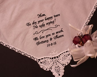 Mother of the Bride hankerchief, to dry your happy tears , white lace cotton wedding Hanky, Custom Handkerchief,Bride to Mother gift. LS0F38