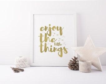 Enjoy the little things - Foil Print - Typography - Handmade - Prints279