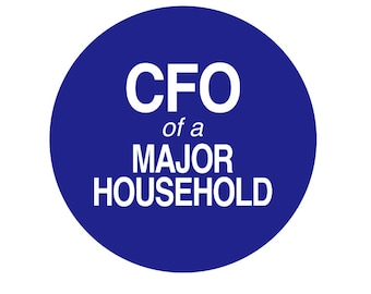 "CFO of a Major Household 2-1/4"" Button or Magnet"