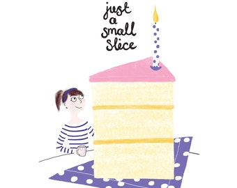Just A Small Slice Birthday Cake Card