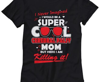 I never imagined I would be a super cool mom T Shirt