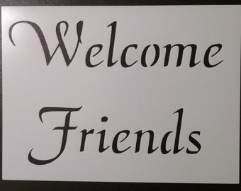 Welcome Friends Custom Stencil FAST FREE SHIPPING