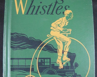 Engine Whistles // 1950 Hardback // The Alice and Jerry Books//Reading Foundation Series// 5th grade reader