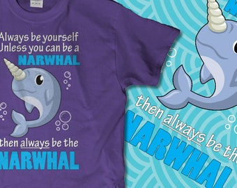 Always Be The Narwhal Adult T-Shirt