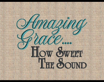 Amazing Grace How Sweet the Sound Embroidery Design  Machine Embroidery Design Bible Scripture Verse Embroidery Design