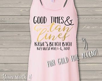 bachelorette shimmer beach party shirts - Good Times and Tan Lines bachelorette party -bella flowy tank gold accent